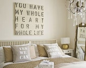 24x24- You Have my Whole Heart for My Whole life - Love/Wedding/Anniversary - available sizes: 24x24, 36x36 or 48x48 Sign