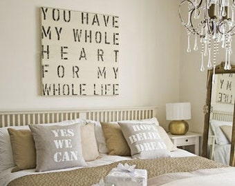 36x36 - You Have my Whole Heart for My Whole life - Love/Wedding/Anniversary - available sizes: 24x24, 36x36 or 48x48 Sign