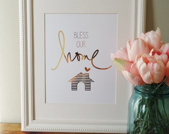 Bless our Home, 8x10 Real Gold Foil Print