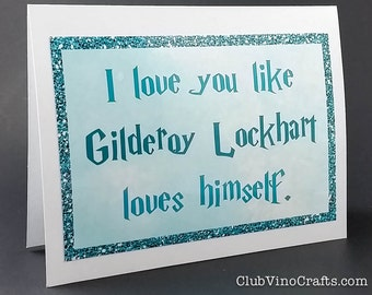 Harry Potter Greeting Card - I love you like Gilderoy Lockhart loves himself.
