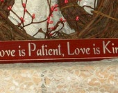 Love Is Patient Love Is Kind - Shelf Sitter, Primitive Country Painted Wood Sign, Valentines Day, Wedding Decor, Wedding Favor, Bible Verse