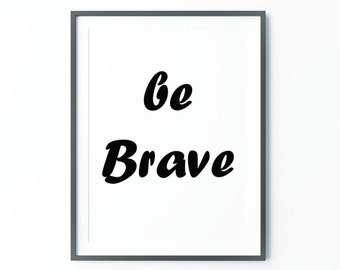 Be Brave, Typography Print, Nursery Art, Large Scandinavian Print, Large Poster, Oversized Art, Posters, Trending Items, Trending Now
