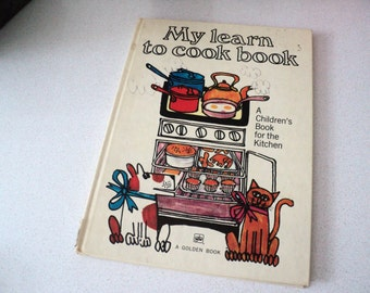 1960s My Learn to Cook Book Golden Book A Children's Book for the Kitchen Ursula Sedgwick Martin Mayhew Cookbook