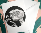 E.T. Be Good Greeting Card