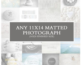 11x14 Art Print with Matte - Inspirational Art, Large Artwork, Home Decor Wall Art, Fine Art Photographic Print, Photography Wall Art