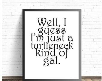 Somethings Gotta Give - DIGITAL DOWNLOAD - Diane Keaton Jack Nicholson movie Turtleneck  poster, quote home typography black white tom hanks