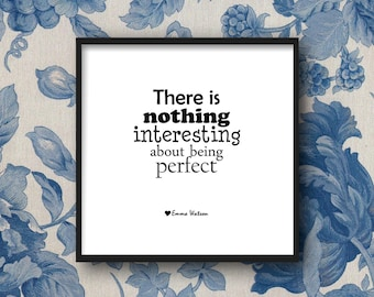 Being Perfect, Be Yourself -DIGITAL DOWNLOAD - Love Yourself, Inspiring Quote, Quote for Her, Gift for Her, Teenage Room Decor, Emma Watson