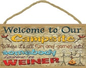 "Welcome to Our Campsite Fun and Games Until Someone Loses a Wiener Camping Decor Sign Plaque 5""x10"""