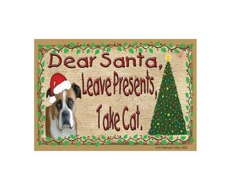 "Boxer Dear Santa, Leave Presents, Take CAT Dog Christmas Fridge Refrigerator Magnet 3.5""x 2.5"""