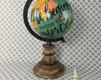 """life begins outside your comfort zone - 5"""" world globe"""