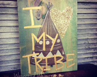 I love my tribe wood plaque 15x11