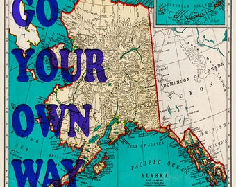 Alaska Map Print - Go Your Own Way - Typography