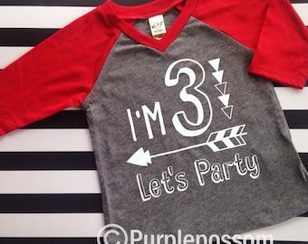 I'm three let's party I'm two let's party I am Two I am Three I am One shirt birthday kid shirt Let's party shirt raglan shirt kids birthday
