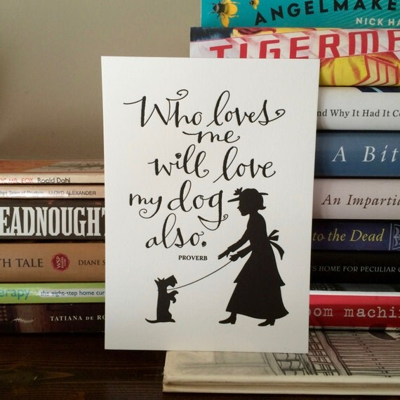 LETTERPRESS ART PRINT-Who loves me will love my dog also. Proverb