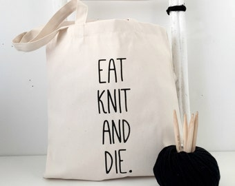 Eat knit and die knitting bag