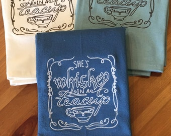 She's Whiskey In A Teacup - Embroidered Flour Sack Dish Towel