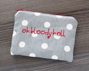 oh bloody hell - ladies zipper pouch - feminine products - tampons - pads clutch - FREE SHIPPING
