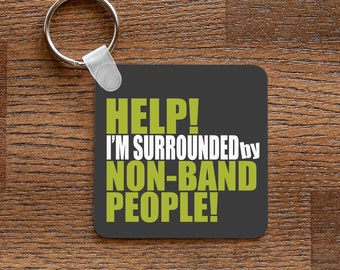 Non Band People - Funny Marching Band Music Themed Keychain