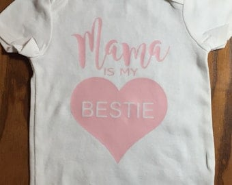 Mama is my bestie bodysuit