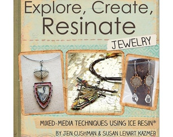 Ranger - Ice Resin - Explore, Create, Resinate Jewelry & Mixed Media Techniques Book