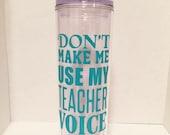 Teacher voice, slim tumbler- 16 oz