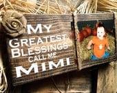 Mimi Picture Frame,Mimi Photo Holder ,Mimi Sign,Mimi Gift,Mimi Picture Frame ,Wood Block,Gigi Nana Mema Meme GG,Greatest Blessings Call Me