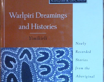 Walpiri Dreamings And Histories by Yimikirli - part of The Sacred Liturature Trust