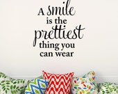 A smile is the prettiest thing you can wear Wall Decal Vinyl Lettering Wall Words Decal Girly Decal Girl Bedroom Decor