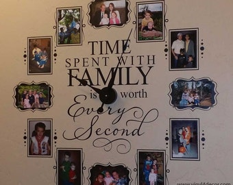 Time spent with family is worth every second CL205 4 x 6 or 5 x 7 photo clock with working clock parts/hands decal large wall clock