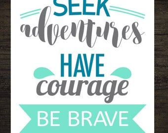 Seek Adventures Have Courage Be Brave Turquoise Blue and Gray Printable Artwork / 8x10 Instant Art Print