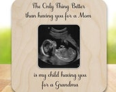 Ultrasound Frame Sonogram Frame The only thing better than having you as my Mom