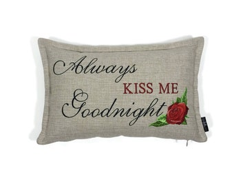 Always Kiss Me Goodnight with Rose - Embroidered - Pillow Cover - Newlywed Gift - Wedding Gift
