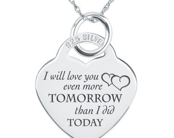 I will love you even more tomorrow than I did today Heart Necklace, Personalised, 925 Silver