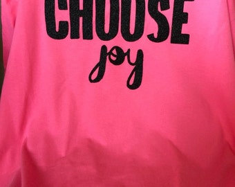 Choose Joy! Vinyled Tshirt