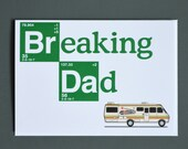 Breaking Bad funny birthday card, Breaking Dad greetings Card. Funny Father's Day Card.