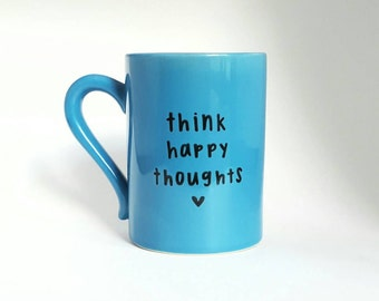 Think Happy Thoughts, Halloween, Under 25, Peter Pan Quote Coffee Tea Mug, 8 oz Blue, Dishwasher Safe