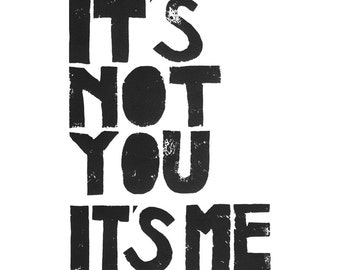 Printable digital file artwork - It's not you it's me - George Constanza in Seinfeld - from Linoleum letterpress typography