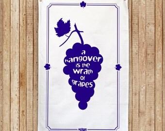 "Grapes Tea Towel ""A hangover is the wrath of grapes"" Cotton Tea Towel"