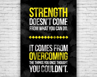 "Strength comes from overcoming the things you thought you couldn't! Motivational, Inspirational, Self Development, Poster - 12""x18"""
