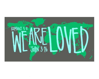 We Are Loved decal