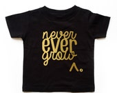 READY TO SHIP Never Ever Grow Up Shirt, Peter Pan Never Grow Up Shirt
