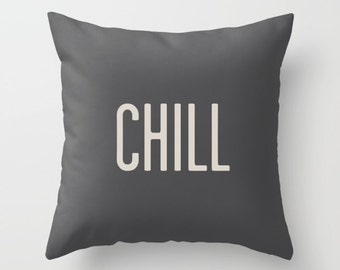 """2 colours, """"Chill, Love, Dream"""" Quote Pillow, Charcoal Black, Pale Oyster cream pillow cover, Indoor or Outdoor, Faux Down Insert"""