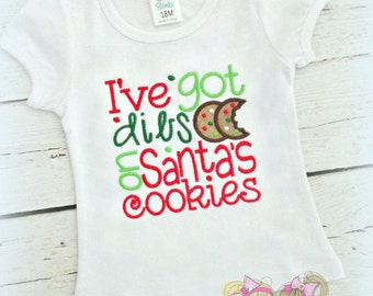 Kids Christmas Shirt -I've got dibs on Santa's Cookies - Christmas cookie shirt - Girls Christmas Shirt - Holiday shirt - Christmas cookies