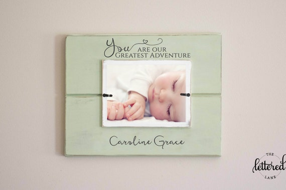Nursery baby picture frame, you are our greatest adventure, newborn photo frame, custom personalized frame with baby name