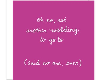Not Another Wedding Sarcastic Engagement Card