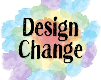 Design Change - change to an existing design