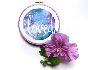 You Are SO Loved Embroidery Hoop Art, Inspirational Quote Christian Art, Colorful Encouragement Gift, Lavender Teal Motivational Wall Decor