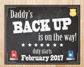 Police Officer Pregnancy Announcement Sign PRINTABLE cop new baby chalkboard poster Daddy's back up