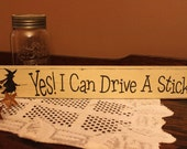 Yes I Can Drive A Stick Sign