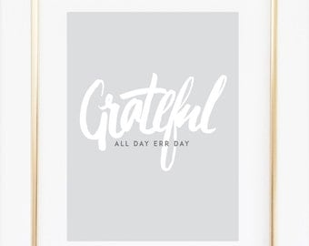 Grateful Print, Inspiring Poster, Gratefulness Poster, All Day Err Day Print, Quote Typography, Minimalist Home Decor, Girls room Decor